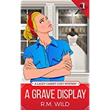 A Grave Display: A Lacey Casket Cozy Mystery