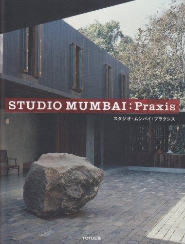 STUDIO MUMBAI : Praxis