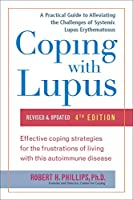 Coping with Lupus: Revised & Updated, Fourth Edition (Coping with Series)