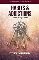 Habits & Addictions (Keys for Living)
