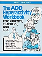 The Add Hyperactivity Workbook for Parents, Teachers and Kids