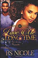 Love Me Long Time: A Standalone Novel