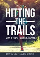 Hitting the Trails with a Yearly Running Journal