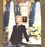 An Invitation To The White House: At Home With History