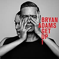 Get Up by BRYAN ADAMS (2015-10-16)