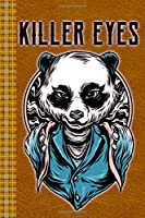 Killer Eyes! Street Art Style Design Panda Character: Lined Journal, 100 Pages, 6 x 9, Blank Journal To Write In, Gift for Co-Workers, Colleagues, Boss, Friends or Family Gift Leather Like Cover
