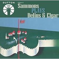 Sammons Plays Delius & Elgar