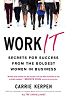 Work It: Secrets for Success from the Boldest Women in Business【洋書】 [並行輸入品]