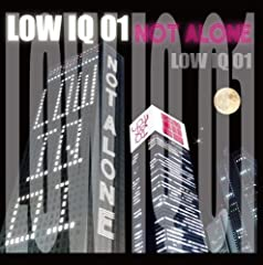 LOW IQ 01「Not Alone」のジャケット画像