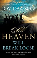 All Heaven Will Break Loose: When We Make the Priorities of Jesus Our Pursuit