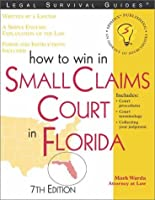 How to Win in Small Claims Court in Florida (Legal Survival Guides)