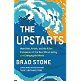 Upstarts: How Uber, Airbnb, and the Killer Companies of the New Silicon Valley Are Changing the World