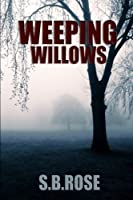 Weeping Willows: A Thrilling Mystery Novella (Dark Desires)