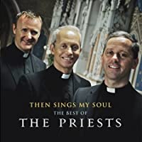 Then Sings My Soul - The Best Of The Priests
