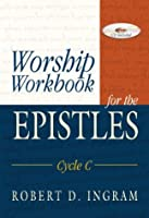 Worship Workbook for the Epistles: Cycle C