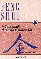 Feng Shui Is Yasaminda Basariya Goetueren Yol
