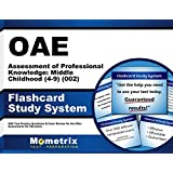 Oae Assessment of Professional Knowledge Middle Childhood 4-9 002 Study System: Oae Test Practice Questions and Exam Review for the Ohio Assessments for Educators