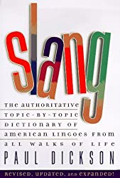 Slang: The Authoritative Topic By Topic Dictionary Of American Lingoes From All Walks O