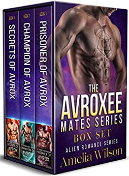 The Avroxee Mates Series BOX SET: Alien Romance Series by [Wilson, Amelia]