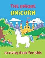 The Unique Unicorn Activity Book For Kids
