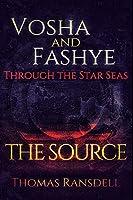 Vosha and Fashye Through the Star Seas: The Source