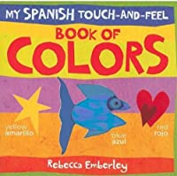 My Spanish Touch-and-Feel Book of Colors (My Spanish Touch-And-Feel Books)