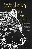 Washaka: The Bear Dreamer