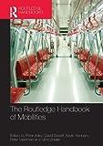 The Routledge Handbook of Mobilities (Routledge Handbooks (Hardcover))