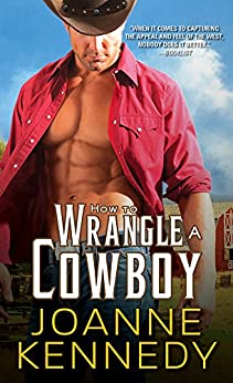How to Wrangle a Cowboy (Cowboys of Decker Ranch Book 3) by [Kennedy, Joanne]
