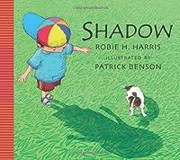Shadow!. Robie H. Harris