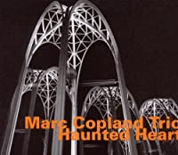 Haunted Heart by Marc Copland Trio