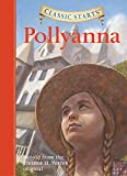 Pollyanna: Retold from the Eleanor H. Porter Original (Classic Starts) 画像