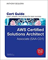 AWS Certified Solutions Architect - Associate (SAA-C01) Cert Guide (Certification Guide)
