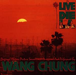 To Live & Die In L.A.: Original Motion Picture Soundtrack