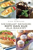 Membuat Sendiri Roti dan Kue ala Bakery (Indonesian Edition) [並行輸入品]