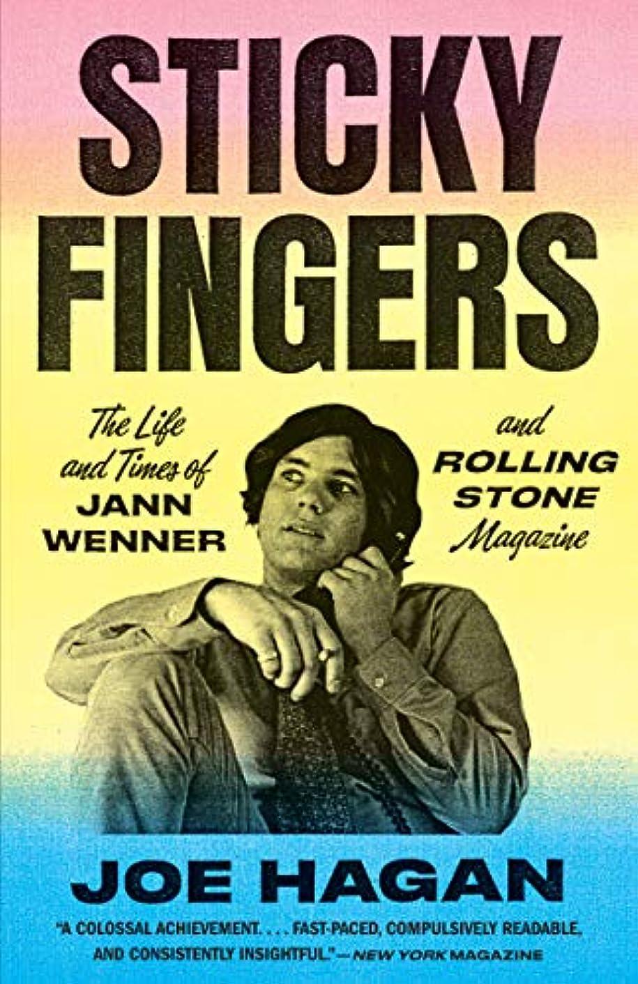 土砂降り文明回転Sticky Fingers: The Life and Times of Jann Wenner and Rolling Stone Magazine (English Edition)