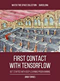 FIRST CONTACT WITH TENSORFLOW: get started with deep learning programming (English Edition)
