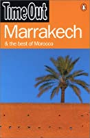 Time Out Marrakech & the Best of Morocco (Time Out Guides)