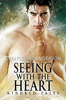 Seeing with the Heart: A Kindred Tales Novel: (Alien Warrior BBW Science Fiction Blind Heroine Romance) (Brides of the Kindred) by [Anderson, Evangeline]