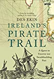 Ireland's Pirate Trail: A Quest to Uncover Our Swashbuckling Past