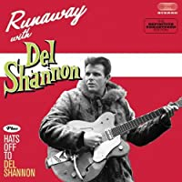 Runaway + Hats Off To Del Shannon + 5