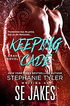 Keeping Cade: A Crave Club Novel by [Jakes, SE, Tyler, Stephanie]