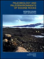 Paleobiology and Paleoenvironments of Eocene Rocks: McMurdo Sound, East Antarctica (Antarctic Research Series)