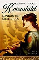 Kriemhild. Koenigin der Nibelungen