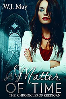 A Matter of Time: Paranormal superpower Supernatural, Romance (The Chronicles of Kerrigan Book 13) by [May, W.J.]
