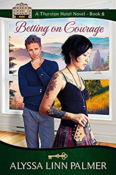 Betting on Courage (The Thurston Hotel Series Book 8) by [Palmer, Alyssa Linn]