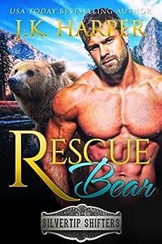 Rescue Bear: Cortez (Silvertip Shifters Book 4) by [Harper, J.K.]