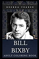 Bill Bixby Adult Coloring Book: First Hulk and Legendary TV Panelist Inspired Coloring Book for Adults (Bill Bixby Books)