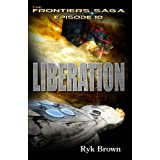 "Ep.#10 - ""Liberation"" (The Frontiers Saga) (Volume 10)"