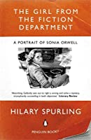 Girl From The Fiction Department: A Portrait Of Sonia Orwell